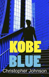 Kobe Blue: Danger in the Land of Safety