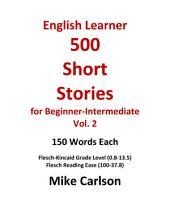 English Learner 500 Short Stories for Beginner-Intermediate Vol. 2