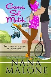 Game Set Match (FREE, Romantic Comedy, Reunited Love, Friends to Lovers, Contemporary Romance): A Funny Contemporary Romance
