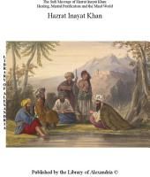 The Sufi Message of Hazrat Inayat Khan: Healing, Mental Purification and the Mind World