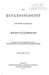 The Ecclesiologist: Volume 16