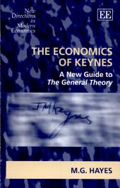 The Economics of Keynes: A New Guide to the General Theory