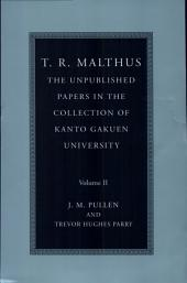 T. R. Malthus: The Unpublished Papers in the Collection of Kanto Gakuen University:: Volume 2