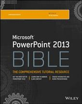 PowerPoint 2013 Bible: Edition 4