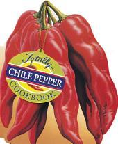 Totally Chile Pepper Cookbook