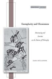 Exemplarity and Chosenness: Rosenzweig and Derrida on the Nation of Philosophy
