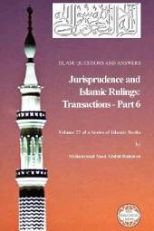 Islam: Questions and Answers - Jurisprudence and Islamic Rulings: Transactions -: Part 6