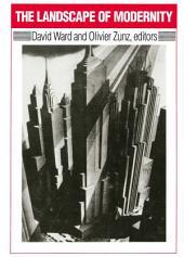 Landscape of Modernity: Essays on New York City, 1900-1940