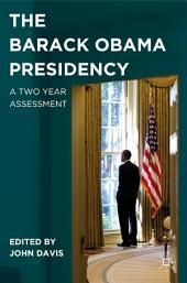 The Barack Obama Presidency: A Two Year Assessment