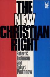 The New Christian Right: Mobilization and Legitimation