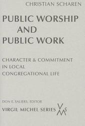 Public Worship and Public Work: Character and Commitment in Local Congregational Life