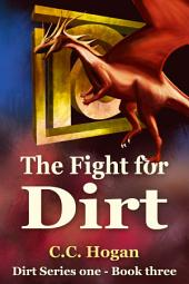 The Fight for Dirt