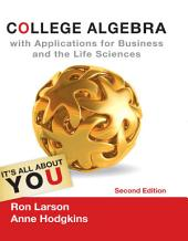 College Algebra with Applications for Business and Life Sciences: Edition 2