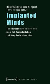Implanted Minds: The Neuroethics of Intracerebral Stem Cell Transplantation and Deep Brain Stimulation