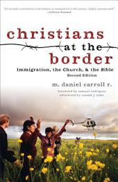 Christians at the Border: Immigration, the Church, and the Bible, Edition 2