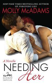 Needing Her: A Novella