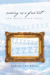 Snoring as a Fine Art: And Twelve Other Essays