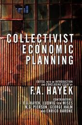 Collectivist Economic Planning: Critical Studies on the Possibilities of Socialism