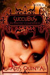 Succubus: An Erotic Companion: Book 4 in The Dream Series