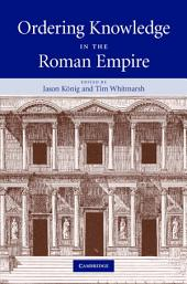 Ordering Knowledge in the Roman Empire