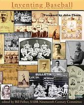 Inventing Baseball: The 100 Greatest Games that Shaped the 19th Century