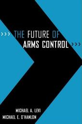 The Future of Arms Control