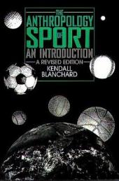 The Anthropology of Sport: An Introduction