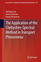 The Application of the Chebyshev-Spectral Method in Transport Phenomena