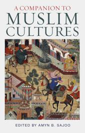 A Companion to Muslim Cultures