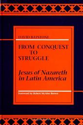 From Conquest to Struggle: Jesus of Nazareth in Latin America