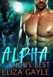 Alpha Knows Best: Paranormal Shape Shifter Romance