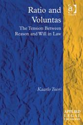 Ratio and Voluntas: The Tension Between Reason and Will in Law