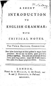 A short introduction to English grammar ... A new edition, corrected. By Robert Lowth