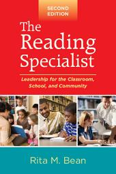 Reading Specialist, Second Edition: Leadership for the Classroom, School, and Community, Edition 2