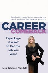 Career Comeback: Repackage Yourself to Get the Job You Want