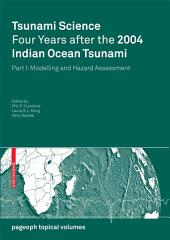 Tsunami Science Four Years After the 2004 Indian Ocean Tsunami: Part I: Modelling and Hazard Assessment