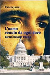 L'uomo venuto da ogni dove. Barack Hussein Obama