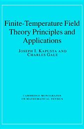 Finite-Temperature Field Theory: Principles and Applications, Edition 2
