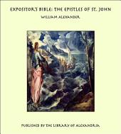 Expositor's Bible: The Epistles of St. John