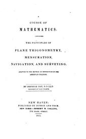 A course of mathematics: containing the principles of plane trigonometry, mensuration, navigation, and surveying