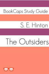 The Outsiders (Study Guide): BookCaps Study Guide