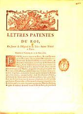 Lettres patentes du roi. En faveur de l'hopital de la Tres-sainte Trinite a Paris. Donnees a Versailles le 17 de mars 1762