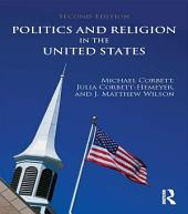 Politics and Religion in the United States: Edition 2