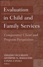 Evaluation in Child and Family Services: Comparative Client and Program Perspectives