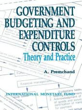 Government Budgeting and Expenditure Controls: Theory and Practice