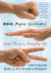 Rock, Paper, Scissors: Game Theory in Everyday Life