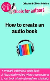 How to create an audio book: Create your audio book easily!