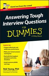 Answering Tough Interview Questions For Dummies: Edition 2