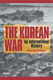 The Korean War: An International History: An International History