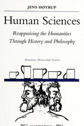 Human Sciences: Reappraising the Humanities Through History and Philosophy